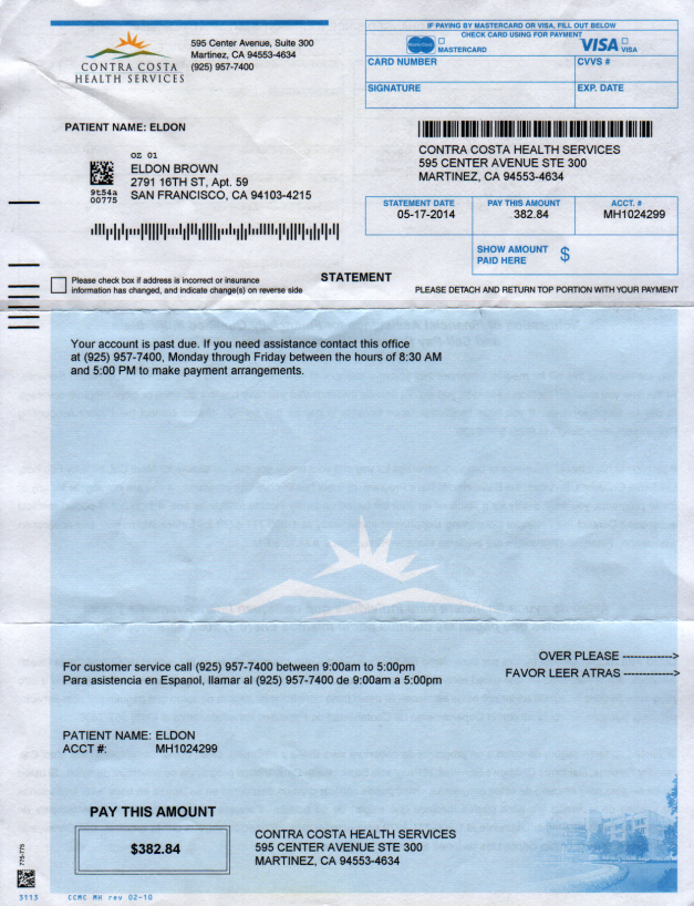 "This is the original bill that I was sent soon arfter my false arrest and imprisonment, for ""emergency psychiatric services"". Notice the amount is for $382.84. As soon as I filed a claim against the city of San Pablo for violating my civil rights, the very next bill that I get is for $37.00! HOW MIRACULOUS! As soon as the possibliity presents itself that they may have to foot the bill for their crimes, the price sheds $345.84. How much more obvious can you get?"
