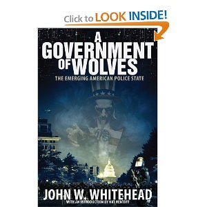A Government of Wolves: The Emerging American Police State,