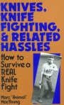 Knives, Knife Fighting and Related Hassles