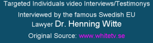 Targeted Individuals video Interviews/Testimonys Interviewed