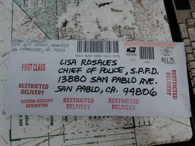 "This is the way the 2nd letter looked after it was ready for mailing. The postal worker at the El Sobrante office stamped ""Restricted Delivery"" all over it just to make sure it was delivered properly this time. I had to pay an additional $5.70 for Restricted Delivery. Manager ""Lupe"" also confiscated my original defective Return Receipt and then asked if she could keep my payment receipt. I said no to her keeping the payment receipt, didn't know that she still had the original defective Return Receipt and walked away. I had to come back on Monday to retrieve it. Both office's employees were trying to steal all of my original documents. Flim Flammery slight of hand and trickery at it's worst. AND THIS FROM OUR UNITED STATES POST OFFICE!"