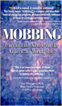 Mobbing: Emotional Abuse in the American Workplace