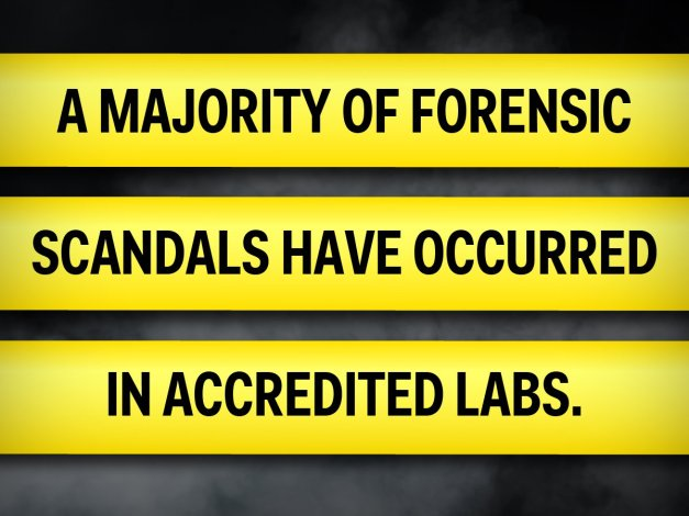 Forensic lab accredidation means nothing